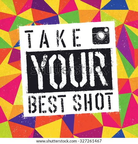 Take You Best Shot poster. With colorful abstract textured background - stock vector