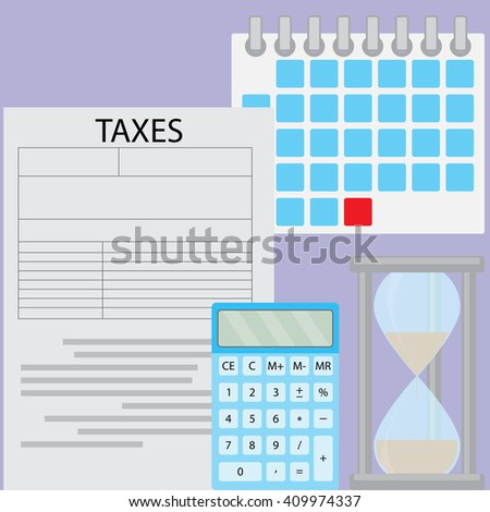 Tax day deadline. Document tax and time for pay and calculation tax, calendar data and counting calculate budget. Vector flat design illustration - stock vector