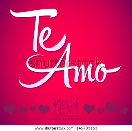 Te Amo - spanish love you lettering - calligraphy; scalable and editable vector illustration - stock vector