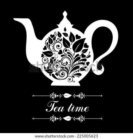 Tea time. Teapot with floral design elements. Teapot silhouette isolated on black background. Restaurant menu or Invitation. Vector illustration  - stock vector