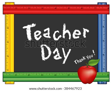 Teacher Day, Thank you, American holiday on Tuesday of first full week of May, red apple, chalk text on blackboard with multi color ruler frame for class room and school events. EPS8 compatible. - stock vector