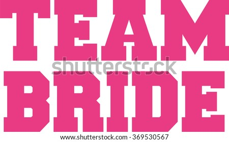 Team bride in college letters - stock vector