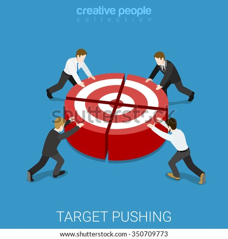 Team works to reach goal flat 3d isometry isometric business concept web vector illustration. Four businessmen pushing target piece part to connect into whole one. Creative people collection. - stock vector