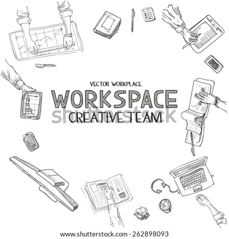 Teamwork, top view people hands sketch hand drawn doodle office workplace with business objects and items lying on a desk laptop, digital tablet, mobile phone. - stock vector