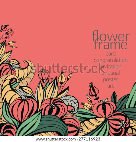 Template for greeting card, invitation, poster, brochure, banner. Hand-drawing fancy flowers with leaves.  - stock vector