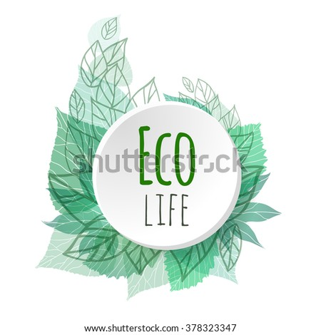 Template with leaves and place for text for your design. Eco life. Vector element for banners, buttons, brochures, menu and for your design - stock vector