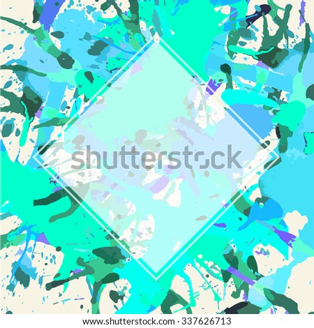 Template with semi-transparent white square over bright colorful blue and green artistic paint splashes, ready for your text. - stock vector