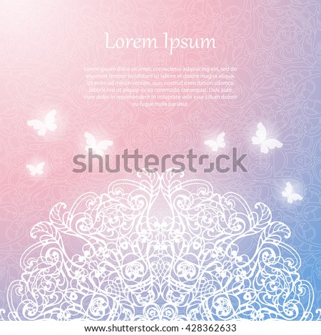 Tender abstract shiny background with transparent butterflies and round ornate decoration. Lace mandala on pink and blue background. Template for wedding invitation or greeting card. Vector Eps 10 - stock vector