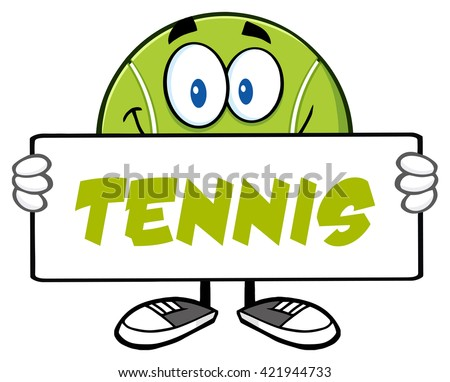 Tennis Ball Cartoon Mascot Character Holding A Sign. Vector Illustration With Text Tennis Isolated On White - stock vector