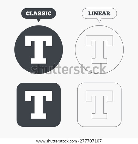 Text edit sign icon. Letter T button. Classic and line web buttons. Circles and squares. Vector - stock vector