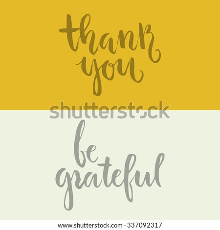 Thank you and be grateful - hand drawn calligraphic lettering. Isolated element for invitation card or label. Vector illustration. Unique typography.  - stock vector