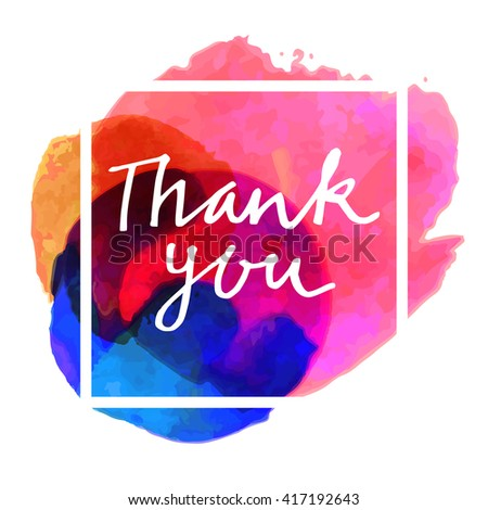 Thank You hand-drawn card on colorful watercolor background with a square frame. Thank you modern calligraphy. Hand lettered calligraphic greeting card in vector - stock vector