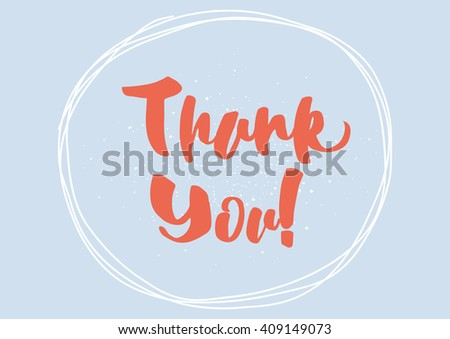 Thank you inscription. Greeting card with calligraphy. Hand drawn lettering design. Typography for banner, poster or clothing design. Vector invitation. - stock vector