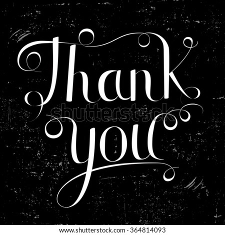 Thank you lettering vector illustration, white lettering on black grunge  background. Calligraphy inscription - stock vector