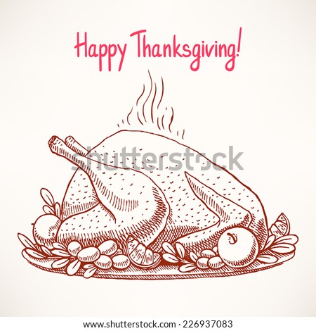 Thanksgiving card. appetizing fried turkey. Hand-drawn. - stock vector