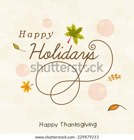 Thanksgiving Day celebration with stylish text Happy Holidays and autumn leaves on grunge background. - stock vector