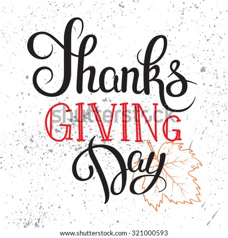Thanksgiving Day hand drawn lettering poster.Vector isolated typography design element for greeting cards, posters and print invitations. - stock vector