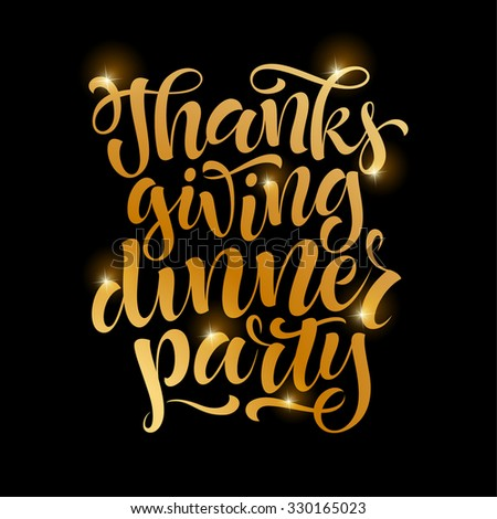 Thanksgiving dinner party vector text on black background. Holidays golden lettering for invitation and greeting card, prints and posters. Hand drawn inscription, calligraphic design - stock vector