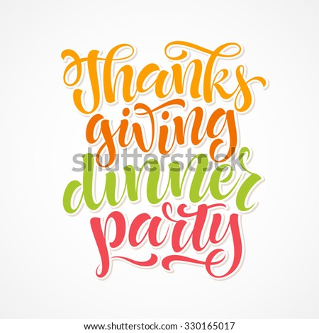 Thanksgiving dinner party vector text on white background. Holidays colorful lettering for invitation and greeting card, prints and posters. Hand drawn inscription, calligraphic design - stock vector