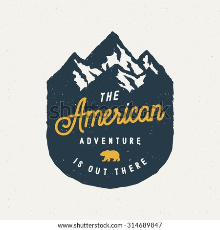 The American Adventure Is Out There Vintage Logo On Mountain Badge. Vector Illustration - stock vector