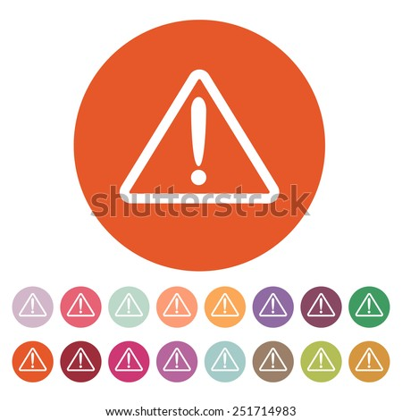 The attention icon. Danger symbol. Flat Vector illustration. Button Set - stock vector