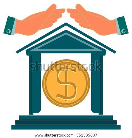 The building of the Bank and hands over him with a gold dollar coin inside. Insurance cash deposits, protection. The possession of money Deposit. Investment in real estate. Banking. - stock vector