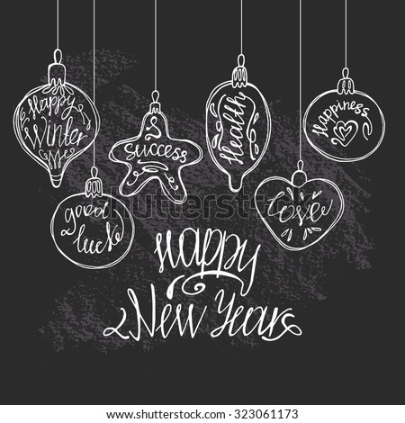 "The doodle Christmas tree decorations drawn by hand   with the written wishes and ""Happy new year"" lettering.Background blackboard.Vector illustration. - stock vector"