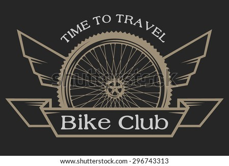 The emblem on the topic of bicycles. Symbol wheel with wings and place for your text. - stock vector