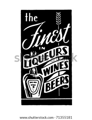 The Finest In Liqueurs Wines Beers - Retro Ad Art Banner - stock vector