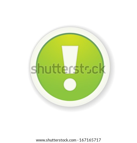 The green glossy button with exclamation mark / the exclamation mark button / the exclamation mark - stock vector