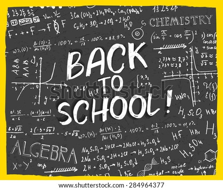 The illustration of beautiful black scientific background with handwriting typography. Algebraic class blackboard. Vector fully scalable image with typography handwritten text. Back to School concept. - stock vector