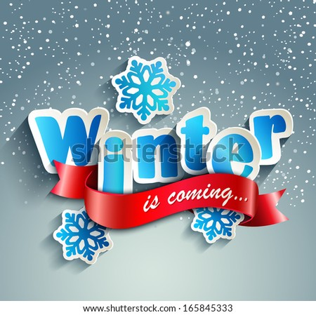 "The inscription ""Winter is coming"" on a snowy background paper style - stock vector"