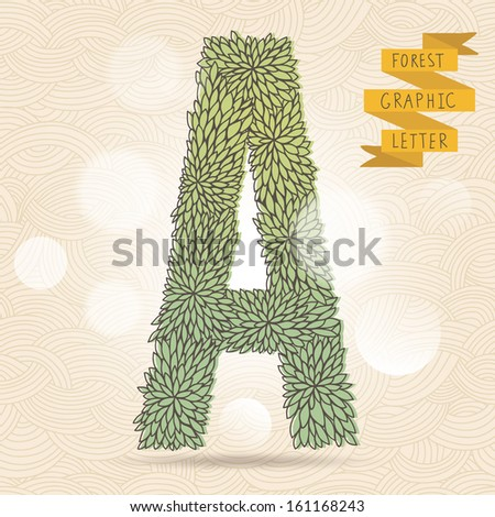 The letter A. Bright floral element of stylish alphabet made leafs. Summer floral ABC element in vector on bright background with bokeh effect - stock vector
