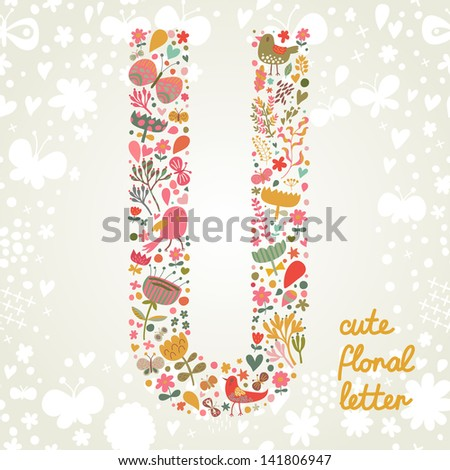 The letter U. Bright floral element of colorful alphabet made ??from birds, flowers, petals, hearts and twigs. Summer floral ABC element in vector - stock vector