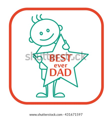 The line icon - Best ever dad for Fathers day, the boy is holding a star with the inscription for his father - stock vector