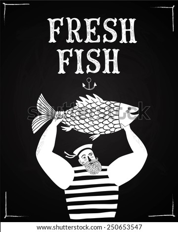 The mighty cartoon sailor with big fish on blackboard background. Poster for fresh fish - stock vector