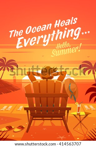 The Ocean Heals Everything. Summertime quote. Summer Holidays poster, background with man relaxing in deckchair, sandy beach, palms, ocean and sunset. Vector illustration. - stock vector