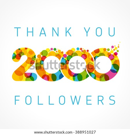 The vector thanks card for network friends with colored bubble. Thank you 2000 followers colorful numbers. 2000 follow gratitude - stock vector