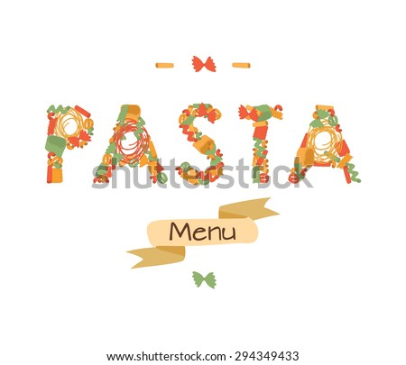 "The word ""pasta"" is lined with different kinds of colored pasta. Editable Vector illustration - stock vector"