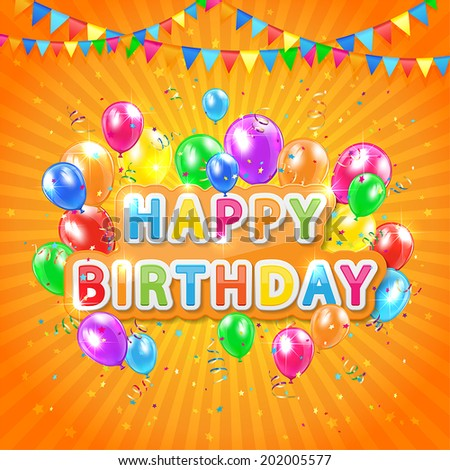 The words Happy Birthday with balloons, confetti and tinsel on orange background, illustration.  - stock vector