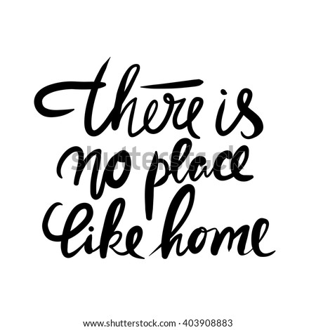 There is no place like home.  Typographic print poster. T shirt hand lettered calligraphic design. Vector illustration. - stock vector