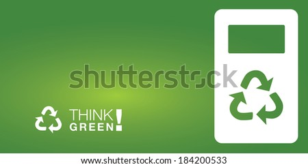 Think GREEN! Background for various purposes. Sustainable concept with a recycling bin. - stock vector