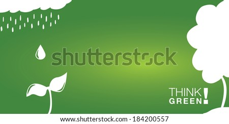 Think GREEN! Background for various purposes. Sustainable concept with rain drops falling on a little plant. - stock vector