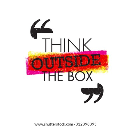 Think Outside The Box. Inspiring Creative Motivation Design Element. Vector Typography Banner Concept  - stock vector