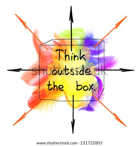 Think outside the box - sketch on multicolor blot. Rainbow splash of colors, hand written text. Motivational concept illustration. Vector EPS 10. On white background. Image contains transparency. - stock vector