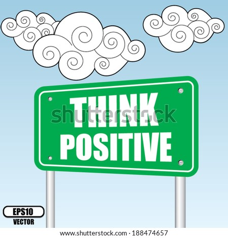 Think positive - motivational slogan design over sky and cloud background - vector illustration. - stock vector