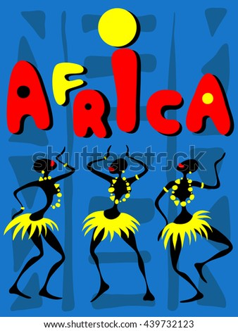 Three girls Africans dancing on a blue background with African ornaments - stock vector