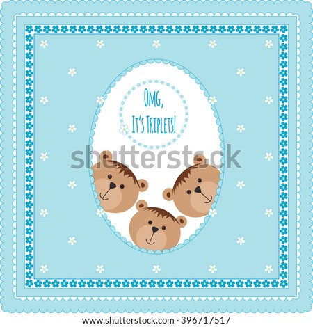 Three happy baby triplets. Baby arrival announcement card . Triplets baby boys  shower card, cute newborn baby triplets. Teddy bears, kid style greeting card vector  background. OMG it's triplets text - stock vector
