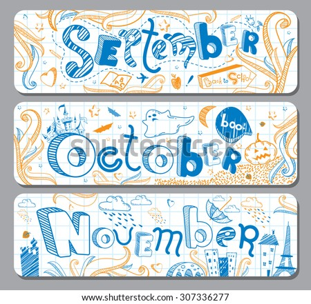 Three lovely horizontal seasonal autumn doodle banners with cute hand drawn text in vector for stickers, bookmarks and different childish accessories. September, October, November. Calendar greetings - stock vector