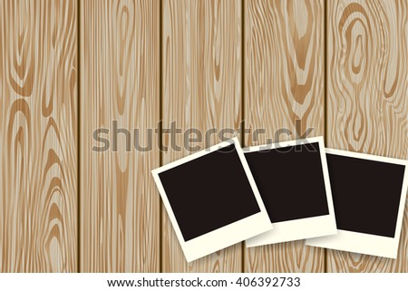 Three polaroid retro frames isolated on wooden texture background. Vector illustration.  - stock vector